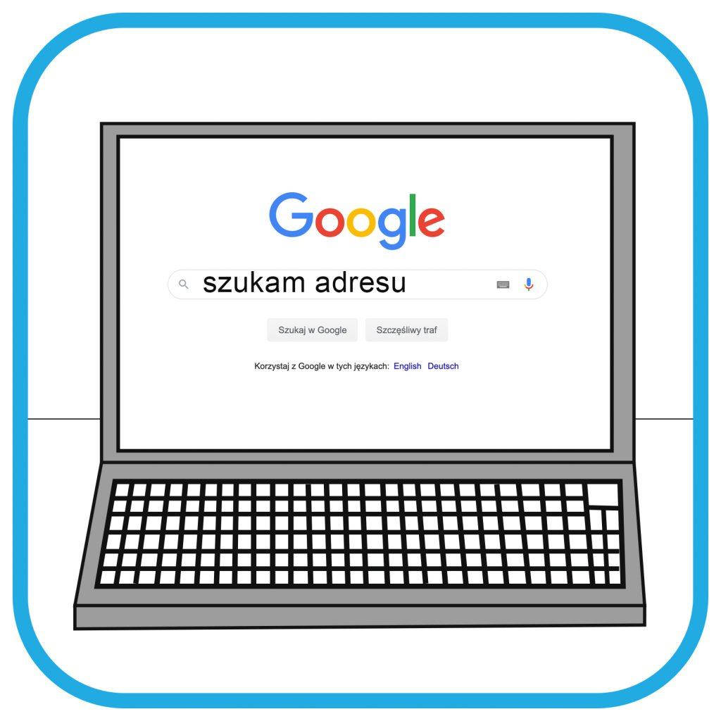 Ekran laptopa z wyszukiwarką Google. Na środku ekranu jest okienko z napisem szukam adresu.