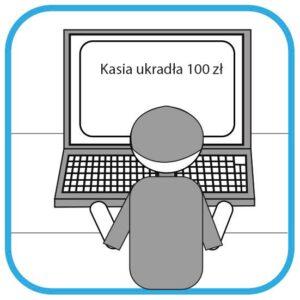 Osoba pisze wiadomość. Siedzi tyłem do czytelnika. Na ekranie laptopa widać treść  maila: Kasia ukradła 100 złotych.