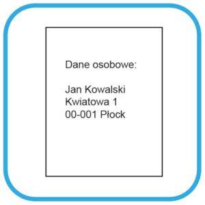 Kartka z napisem dane osobowe. Pod spodem napis Jan Kowalski, Kwiatowa 1, 00- 001 Płock.