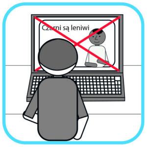 Osoba przed komputerem. Siedzi tyłem do czytelnika. Na ekranie zdjęcie czarnego  człowieka. Obok zdjęcia napis: Czarni są leniwi. Ekran jest przekreślony na czerwono.