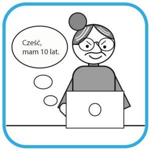 Przed komputerem siedzi starsza kobieta w okularach. Ma złośliwą minę. Pisze  wiadomość. W chmurce obok widać treść wiadomości: Cześć mam 10 lat.